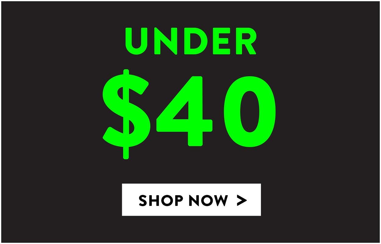 """Under $40"""""""